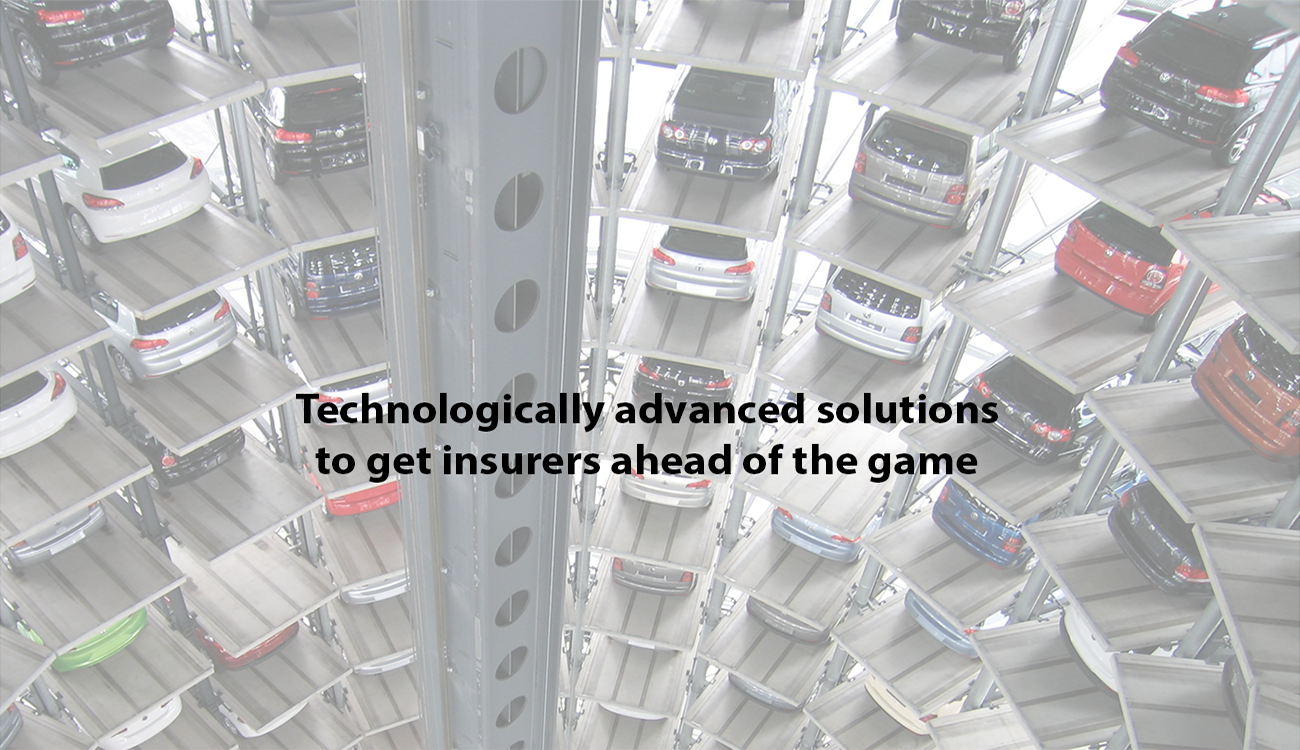 Technologyically advanced solutions to get insurers ahead of the game
